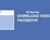 Cara Download Save Video Facebook Lewat Pc